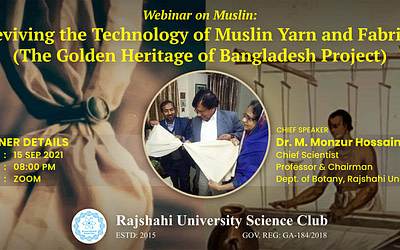 Webinar on Muslin: Reviving the Technology of Muslin Yarn and Fabrics (The Golden Heritage of Bangladesh Project)